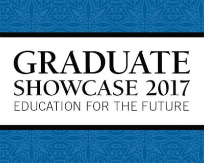 Graduate Showcase 2017: Education for the Future